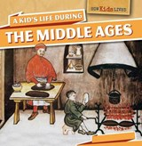A Kid's Life During the Middle Ages | Sara Machajewski |