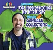 Que Hacen Los Recolectores de Basura? / What Do Garbage Collectors Do?