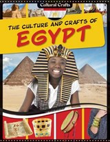 The Culture and Crafts of Egypt | Paul Challen |