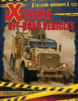 Extreme Off-Road Vehicles | Ian F. Mahaney |