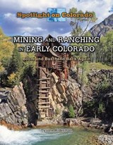 Mining and Ranching in Early Colorado | Susan Meyer |