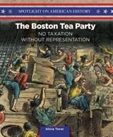 The Boston Tea Party | Alicia Tovar |
