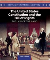 The United States Constitution and the Bill of Rights | Anna Keegan |