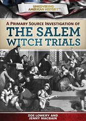 A Primary Source Investigation of the Salem Witch Trials