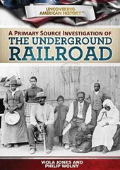 A Primary Source Investigation of the Underground Railroad