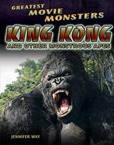 King Kong and Other Monstrous Apes | Jennifer Way |
