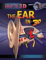 The Ear in 3D | Faulkner, Nicholas ; Sherman, Josepha |