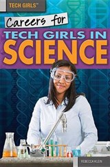 Careers for Tech Girls in Science | Rebecca Klein |