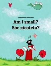 Am I Small? Soc Xicoteta?
