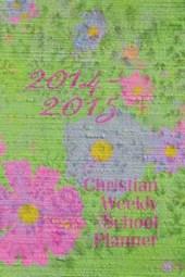 2014-2015 Christian Weekly School Planner