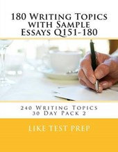 180 Writing Topics with Sample Essays Q151-180