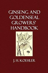 Ginseng and Goldenseal Growers' Handbook