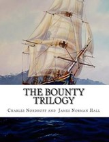 The Bounty Trilogy | Charles Nordhoff |