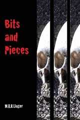 Bits and Pieces | M a R Unger |