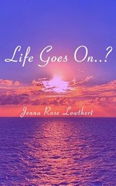 Life Goes On..?