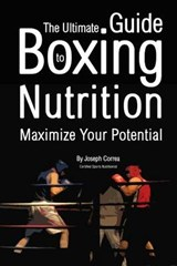 Ultimate Guide to Boxing Nutrition | Correa Certified Sports Nutritionist |