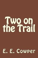 Two on the Trail | E. E. Cowper |