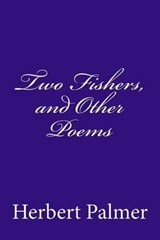 Two Fishers, and Other Poems | Herbert Edward Palmer |