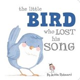 The Little Bird Who Lost His Song | Jedda Robaard |