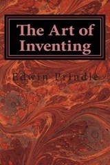 The Art of Inventing | Edwin J. Prindle |