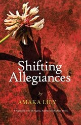 Shifting Allegiances | Amaka Lily |