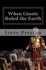 When Giants Ruled the Earth | Steve Preston |