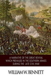 A Narrative of the Great Revival Which Prevailed in the Southern Armies During the Late Civil War