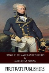 France in the American Revolution | James Breck Perkins |