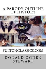 A Parody Outline of History | Donald Ogden Stewart |