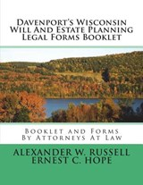 Davenport's Wisconsin Will and Estate Planning Legal Forms Booklet | Alexander W Russell; Ernest C Hope |