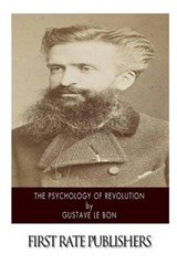 The Psychology of Revolution | Gustave Le Bon |