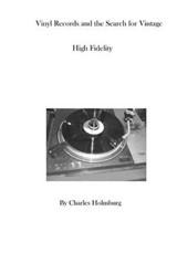 Vinyl Records and the Search for Vintage High Fidelity | Charles Holmburg |