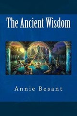 The Ancient Wisdom | Annie Besant |
