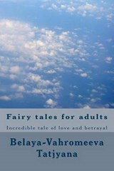 Fairy Tales for Adults | Belaya-Vahromeeva Tatjyana |