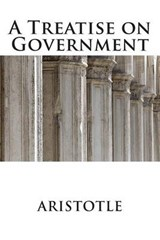 A Treatise on Government | Aristotle |
