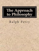The Approach to Philosophy | Ralph Barton Perry |