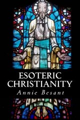 Esoteric Christianity | Annie Besant |