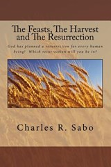 The Feasts, the Harvest and the Resurrection | Charles R Sabo |