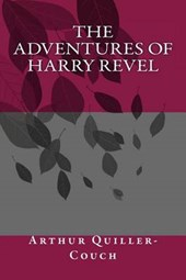 The Adventures of Harry Revel | Arthur Quiller-Couch |