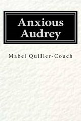 Anxious Audrey | Mabel Quiller-Couch |