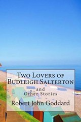 Two Lovers of Budleigh Salterton and Other Stories. | Robert John Goddard |