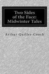 Two Sides of the Face | Arthur Quiller-Couch |