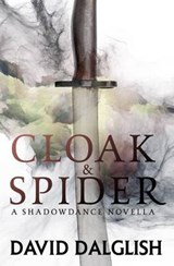 Cloak and Spider | David Dalglish |