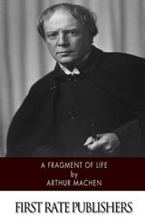 A Fragment of Life | Arthur Machen |