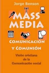Mass Media, Comunicacion y Comunion