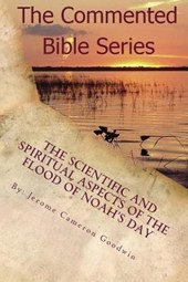 The Scientific and Spiritaul Aspects of the Flood of Noah's Day | Mr Jerome Cameron Goodwin |