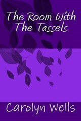 The Room with the Tassels | Ms Carolyn Wells |