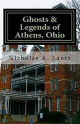 Ghosts & Legends of Athens, Ohio | Nicholas A. Lantz |