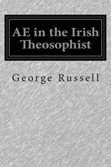Ae in the Irish Theosophist | George William Russell |