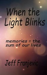 When the Light Blinks (Author's Selected Works) | Mr Jeff John Franjevic |